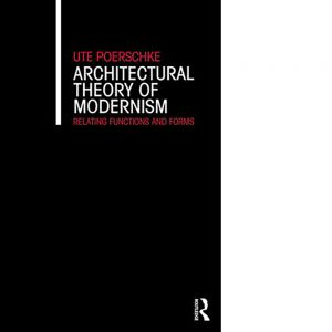 Poerschke Architectural Theory of Modernism